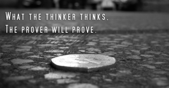 The Thinker and the Prover are Often One In the Same